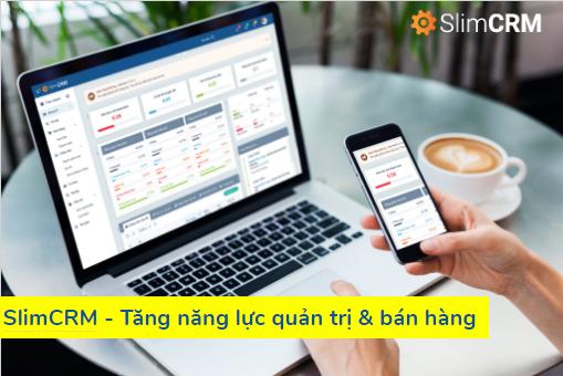 SlimCRM – Phần mềm quản lý doanh nghiệp hiện đại và dễ sử dụng