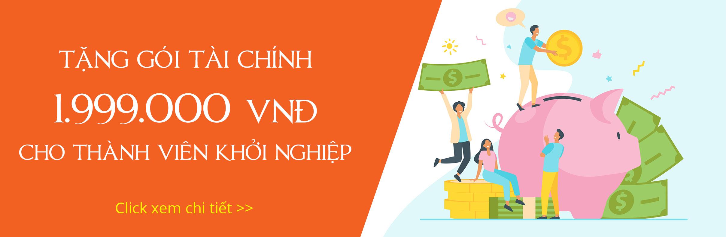 Chương trình tặng gói tài chính trị giá 1.999.000 vnđ cho thành viên
