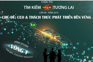 CUỘC THI TÌM KIẾM CEO TƯƠNG LAI LẦN 09 – NĂM 2019 ĐÃ CHÍNH THỨC BẮT ĐẦU VỚI VÒNG 1: VÒNG SƠ LOẠI